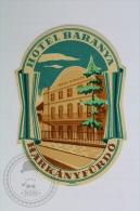 Hotel Baranya Harkanyfurdo - Hungary - Original Hotel Luggage Label - Sticker