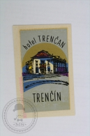 Hotel Trencan, Trencin - Czech Republic - Original Hotel Luggage Label - Sticker