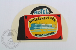 Hotel Spolecensky Dum, Otrokovice, Czech Republic - Original Hotel Luggage Label - Sticker