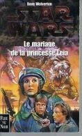STAR WARS Le Mariage De La Princesse Leia.   Dave Wolverton. - Fleuve Noir