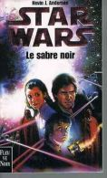 STAR WARS Le Sabre Noir.        Kevin J. Anderson. - Fleuve Noir