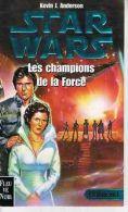 STAR WARS Les Champions De La Force.  Kevin J. Anderson. (l´académie Jedi 3) - Fleuve Noir