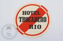 Hotel Trocadero Rio - Brasil - Original Hotel Luggage Label - Sticker