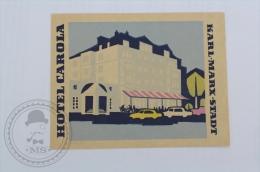 Hotel Carola, Karl - Marx - Stadt, Germany - Original Hotel Luggage Label - Sticker
