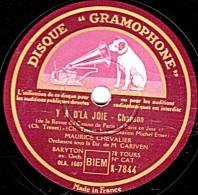 78 Trs - HIS MASTER´S VOICE K-7844 - état EX -  MAURICE CHEVALIER - Y A D'LA JOIE - VOUS ET MOI - 78 Rpm - Gramophone Records