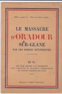 Livre Original  Le Massacre D´Oradour Sur Glane - Ohne Zuordnung