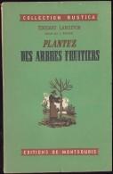 Plantez Des Arbres Fruitiers - Éditions De Montsouris / Collection Rustica - ( 1956 ) . - Garden