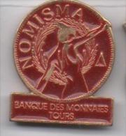 Superbe Pin´s  , Nomisma , Banque Des Monnaies , Tours - Banken