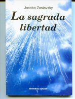 """LA SAGRADA LIBERTAD"" AUTOR JACOBO ZASLAVSKY EDIT.DUNKEN AÑO 2004 PAG.77 NUEVO GECKO"