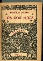 """""""LOS DOS NIDOS"""" AUTOR FEDERICO GAUFFIN VOL.II EDIT.MICHEL TORINO AÑO 1975 PAG.262 USADO GECKO - Culture"""