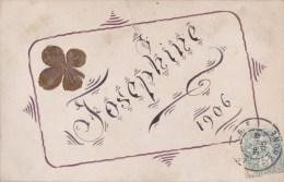 Belle CPA  Création Personnalisée   FETE  Prénom  JOSEPHINE En 1906  TREFLE Ajouti Doré   Porte Bonheur  Timbrée - Prénoms