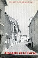 MERSSEMAN (Alberto De). ALHAURIN DE LA TORRE. BOSQUEJO HISTORICO - Cultura