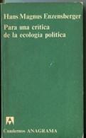 """""""PARA UNA CRITICA DE LA ECOLOGIA POLITICA"""" AUTOR HANS M. ENZENSBERGER EDIT.ANAGRAMA AÑO 1973 PAG. 116 USADO GECKO. - Ontwikkeling"""