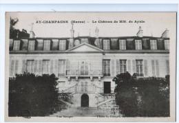 CPA  AY CHAMPAGNE  : Le Château De MM De AYALA  (   0151 ) - Ay En Champagne