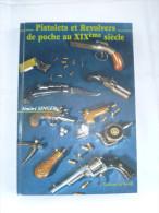 Livre ' Pistolets et revolvers de poche au XIXeme siecle '