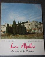 """Livre Ancien """"Les Alpilles Au Coeur De La Provence"""" Par M. Pezet - Très Nombreuses Illustrations - Les Baux - Saint Rémy - Provence - Alpes-du-Sud"""