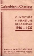 CALENDRIER DU CHASSEUR  / Chasse En 1936/1937 / Halles Ste Catherine Bruxelles / RARE - Calendriers