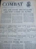 COMBAT N� 8849 du 30/12/72 : 1972, ann�e spectaculaire / Yemen du Nord / tribune de Pierre Paraf