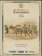 O) 2013 COLOMBIA, HISTORY OF THE MAIL IN COLOMBIA 1900 -2013, FULL COLOR, IN SPANISH, XF - [3] 1991-…