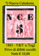 Nuova-Caledonia-007 - 1883 - Y&T: N. 7 (sg) - Privo Di Difetti Occulti - - Ungebraucht