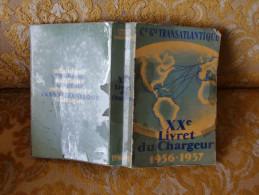 LE HAVRE : Compagnie Générale Transatlantique : XX ème LIVRET Du CHARGEUR 1956-195R - Normandie