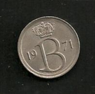 BELGIE BELGIQUE 25 Centimes 1971 NL - 1951-1993: Baudouin I
