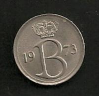 BELGIE BELGIQUE 25 Centimes 1973 NL - 1951-1993: Baudouin I