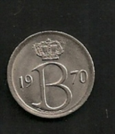 BELGIE BELGIQUE 25 Centimes 1970 FR - 1951-1993: Baudouin I