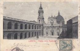 Italie - Loreto - Piazza Della Madonna / 1903 - Ancona