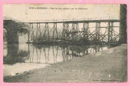 D54. PONT-A-MOUSSON. PONT DE BOIS CONSTRUIT PAR LES ALLEMANDS. - Pont A Mousson