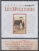 THEME ANIMAUX étiquette De Vin COTEAUX DE L´ARDECHE ÂNE LES MULETIERS - Donkeys
