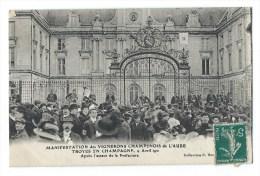 TROYES Manifestation Des Vignerons Champenois Assaut De La Prefecture 9 Avril 1911 - Troyes