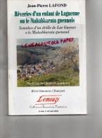 19 - REVERIES D' UN ENFANT DE LAGUENNE OU LE MAHABHARATA GUENNOIS- DEDICACE JEAN PIERRE LAFOND A M. DE ROMEFORT - 2004 - Limousin