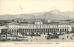QUITO PLAZA DE LA INDEPENDENCIA CON EL PALACIO DE GOBIERNO - Equateur