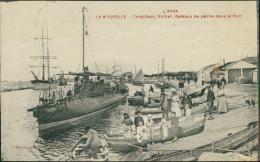 11 PORT LA NOUVELLE / Torpilleur, Voilier, Bâteaux De Pêche Dans Le Port / - Port La Nouvelle
