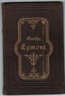 Egmont - Ein Trauerspiel In Funf Auszugen Von W. Von Goethe - Theater & Scripts