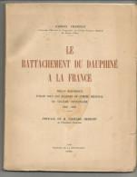 Le Rattachement Du Dauphiné à La France -1949 - Gabriel CHAPOTAT  EDITION ORIGINALE Tirage Limité à 2127 - N° 1681 - Histoire