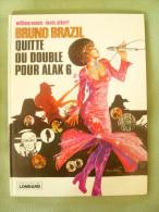 Bruno Brazil 9 : Quitte Ou Double Pour Alak 6 Lombard 1977 TBE - Bruno Brazil