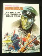 Bruno Brazil Le Requin Qui Mourut Deux Fois Copyright 1975 TBE. - Bruno Brazil