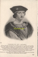 CPA COLLECTION DE PORTRAITS HISTORIQUES CELEBRES ND **  CHARLES VIII DIT L'AFFABLE - Personnages Historiques