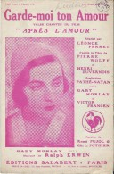 Garde-moi Ton Amour / Gaby Morlay/ Pujol & Pothier / Ralph Erwin/ Salabert//  1931   PART63 - Partitions Musicales Anciennes