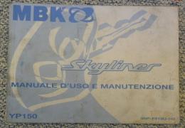 LIBRETTO MANUALE D'USO E MANUTENZIONE MBK YP150 SKYLINES - - Motor Bikes