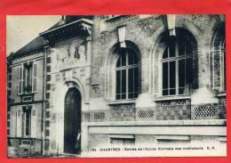 CHARTRES ENTREE DE L ECOLE NORMALE DES INSTITUTEURS CARTE EN SUPERBE ETAT - Chartres