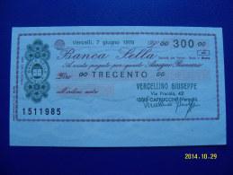 MINIASSEGNO   BANCA  SELLA  VALORE  300 LIRE  FDS 1° SCELTA (VERCELLINO GIUSEPPE) 7 GIUGNO 1976 - [10] Assegni E Miniassegni