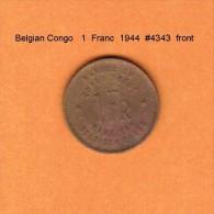 BELGIAN CONGO   1  FRANC  1944  (KM # 26) - Congo (Belgian) & Ruanda-Urundi