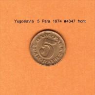 YUGOSLAVIA   5  PARA  1974  (KM # 43) - Yugoslavia