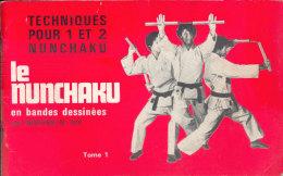 Le Nunchaku En Bandes Dessinées Par Nguyen N. My - Techniques Pour 1 Et 2 Nunchaku - 1975 - Sport