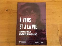 A Vous Et À La Vie - Lettres De Fusillés Du Mont-Valérien (1940-1944) Guy Krivopissko - 1939-45