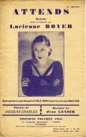 40-60 PARTITION LUCIENNE BOYER ATTENDS JACQUES-CHARLES JEAN LENOIR 1926-33 ÉDITION 10e - Musica & Strumenti