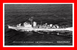 Escorteur Rapide Le Provencal   ( Scan Recto Et Verso ) - Warships